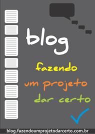 Logo do Blog Fazendo um projeto dar certo (visite o blog)