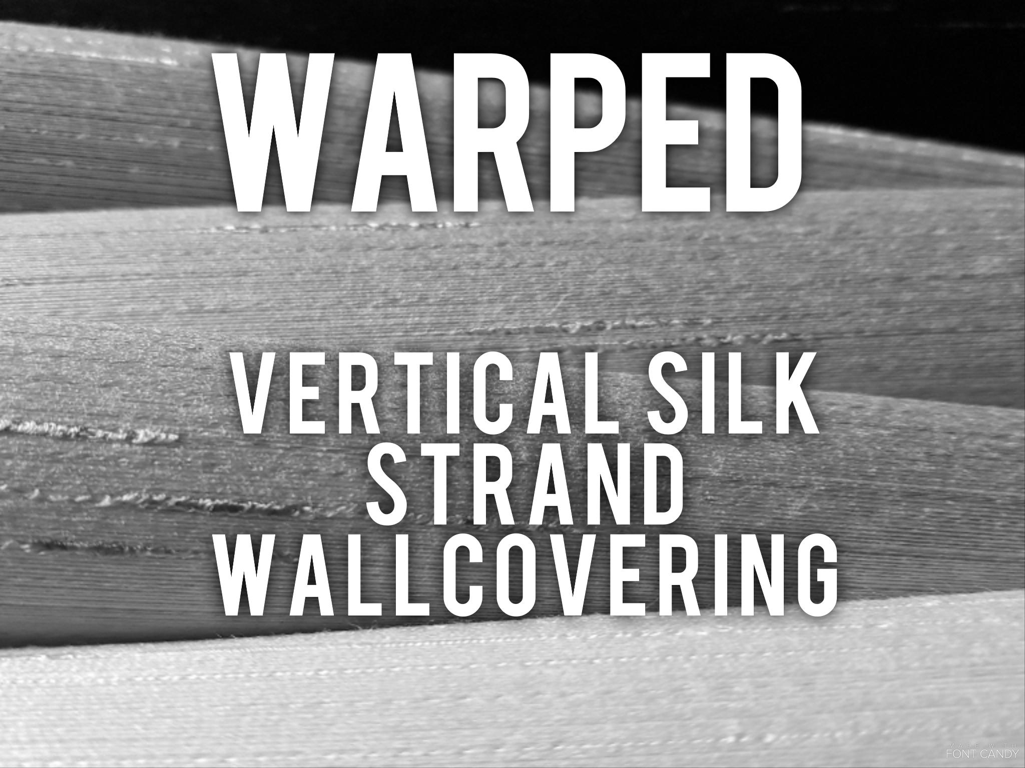 Warped - silk strand slubbed wallcovering