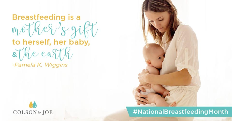 "Colson & Joe social media post: ""Breastfeeding is a mother's gift to herself, her baby, and the earth"" - Pamela K. Wiggins. #NationalBreastfeedingDay"