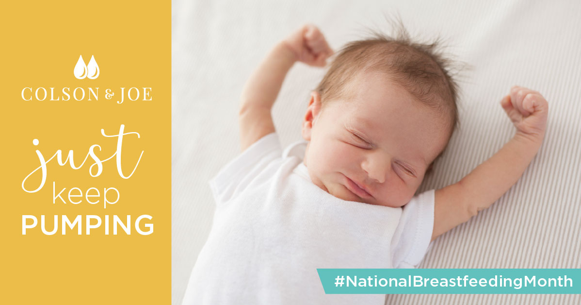 Colson & Joe social media post: Just Keep Pumping #NationalBreastfeedingDay