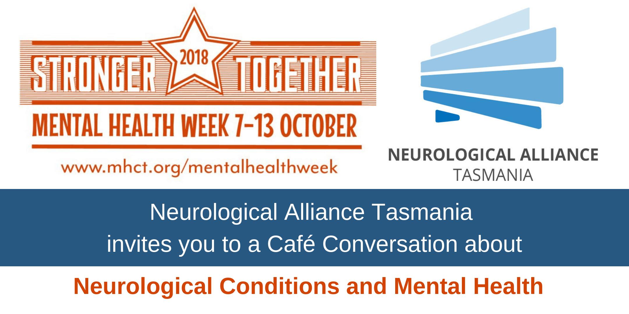 Neurological Alliance Tasmania invites you to a Café Conversation about Neurological Conditions and Mental Health