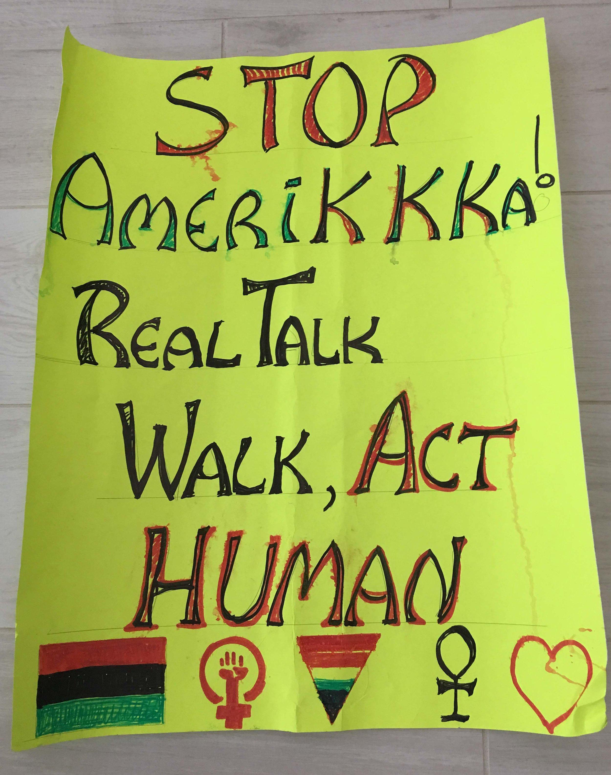 STOP AmeriKKKa!  Real Talk Walk, Act Human