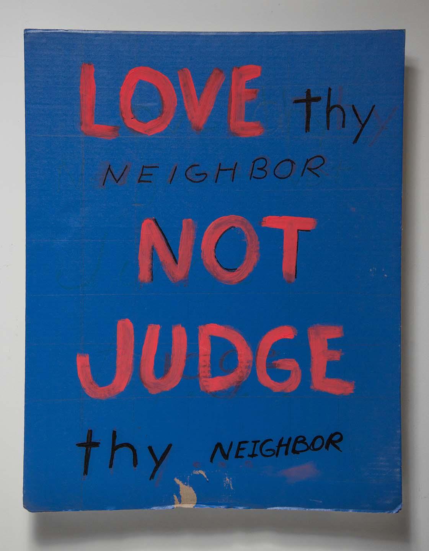 Love Thy Neighbor Not Judge Thy Neighbor