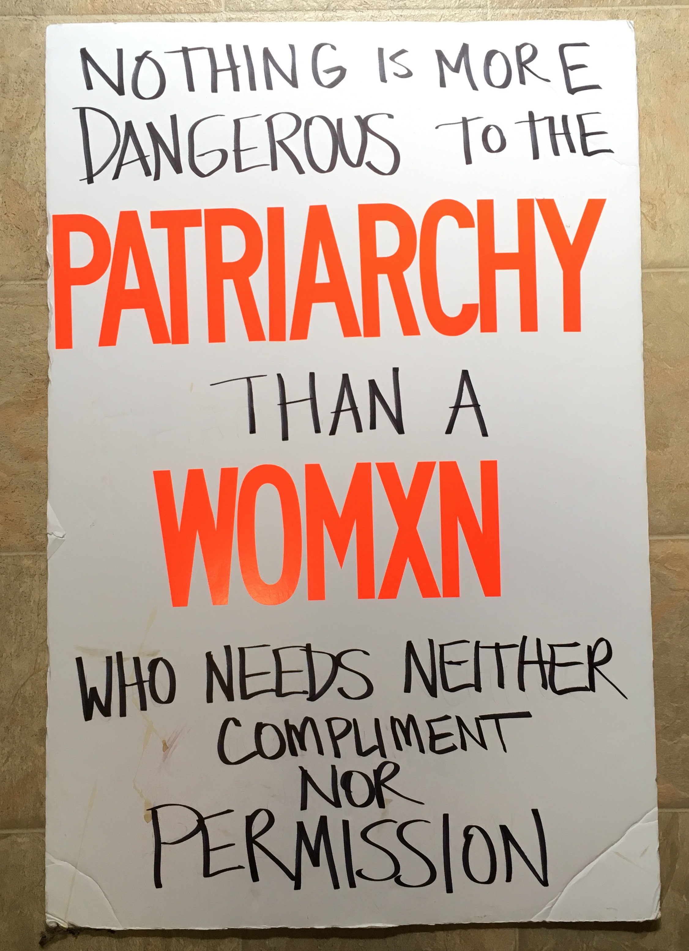 Nothing Is More Dangerous to the Patriarchy Than a Womxn Who Needs Neither Compliment nor Permission