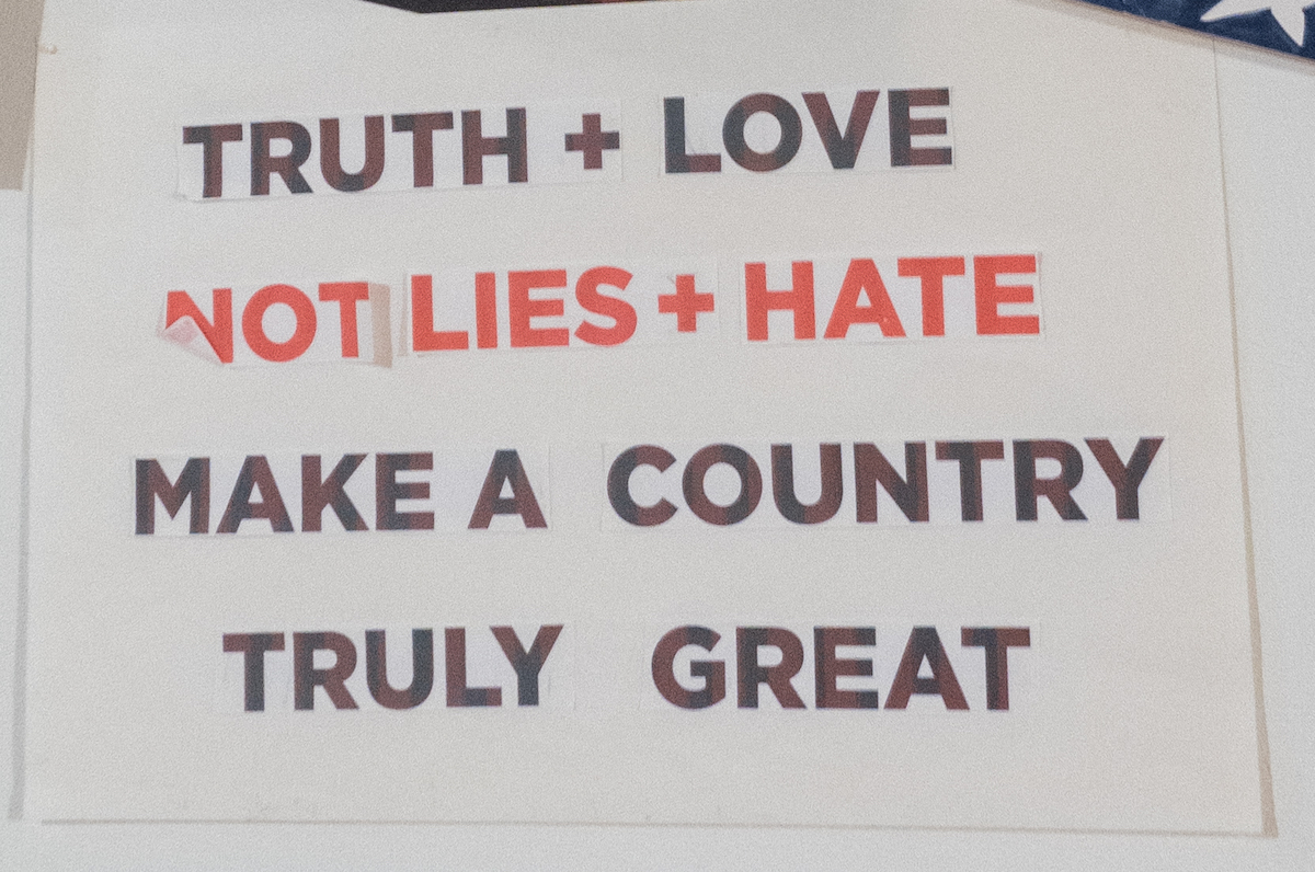 Truth + Love, Not lies + Hate, Make a Country Truly Great