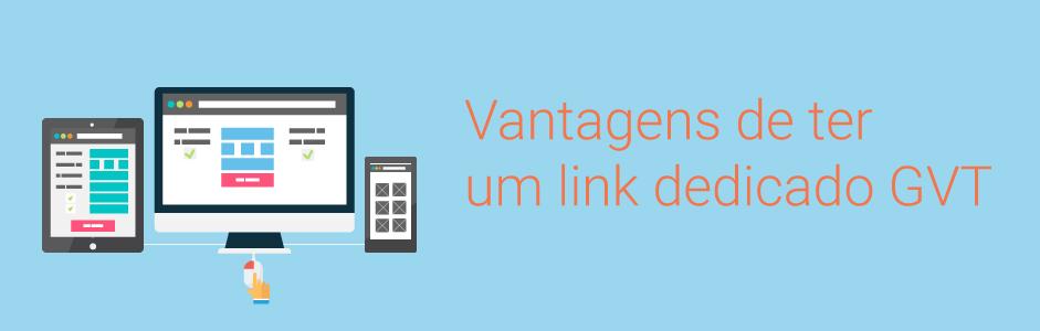 vantagens link dedicado gvt