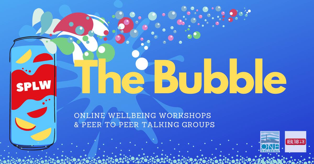 The Bubble online wellbeing and peer to peer talking workshops