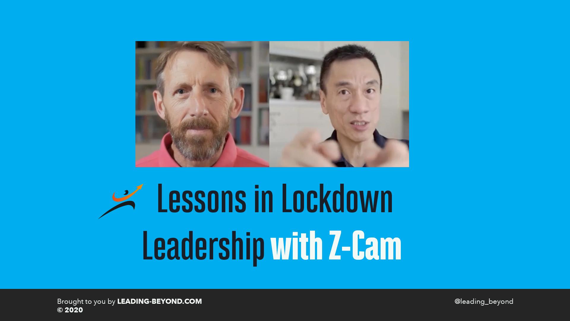 Lessons in Lockdown Leadership from Z-Cam