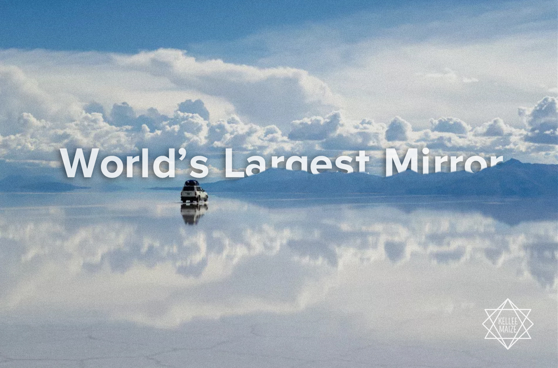 World's Largest Mirror
