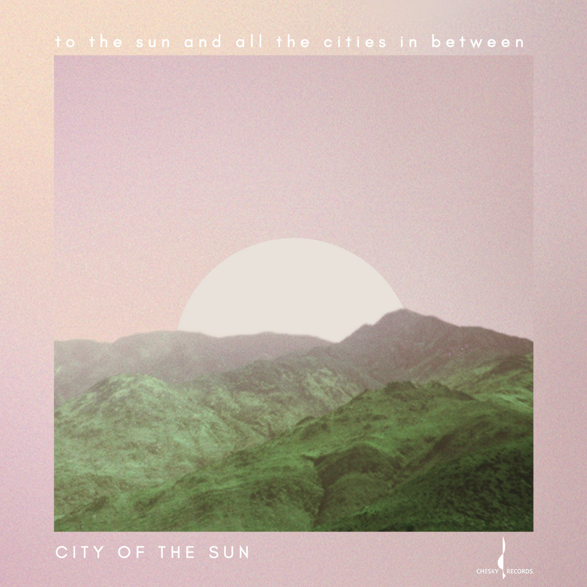 "Cover art for City Of The Sun's album ""To The Sun And All The Cities In Between""."