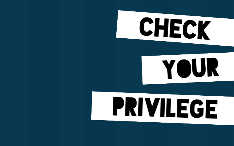"The words ""CHECK YOUR PRIVIEGE"" in black block letters jutting onto a navy background over white tags."