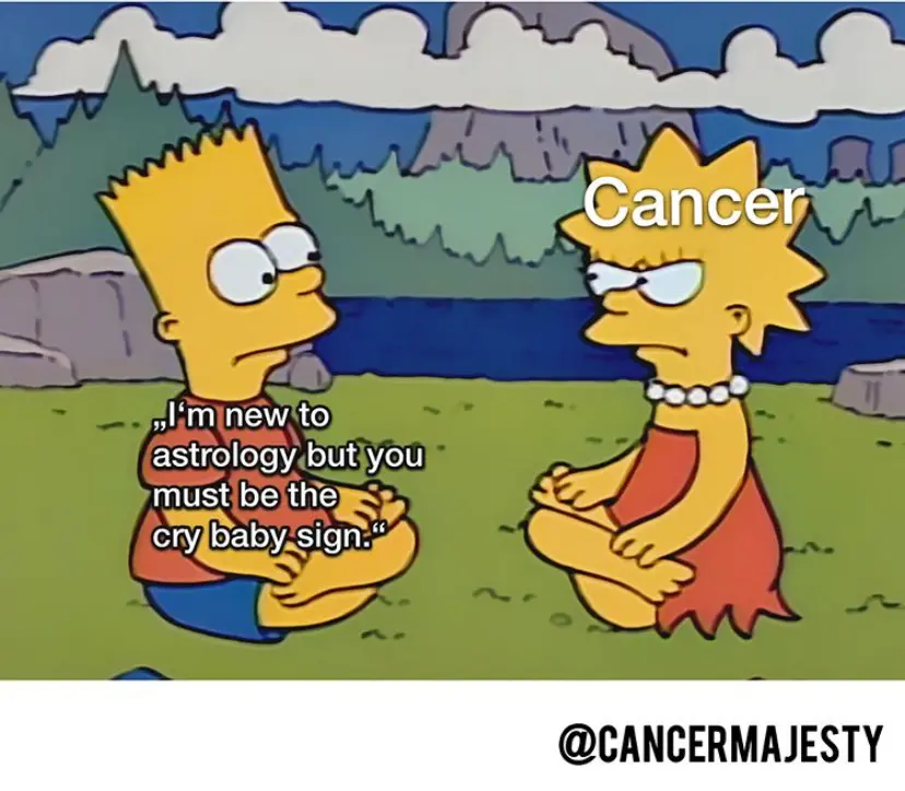 A meme about Cancer's and how much they cry.