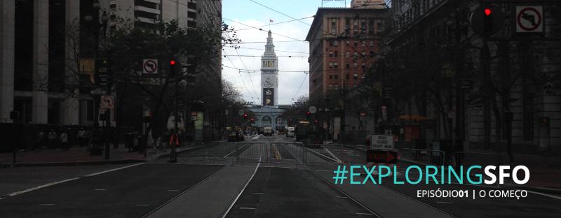 ExploringSFO: o melhor e o pior de ser a cidade das startups