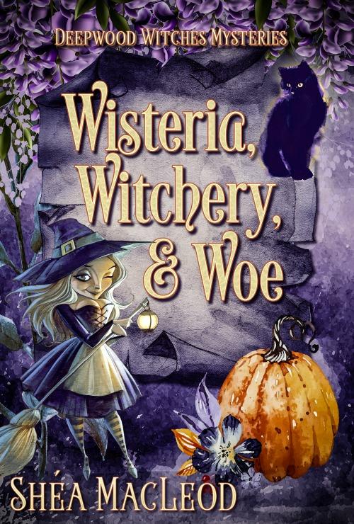 Wisteria, Witchery, and Woe