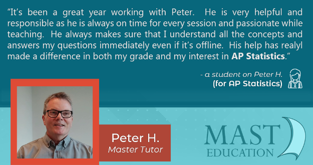 Peter H. is a helpful, responsible and passionate AP Statistics Master Tutor
