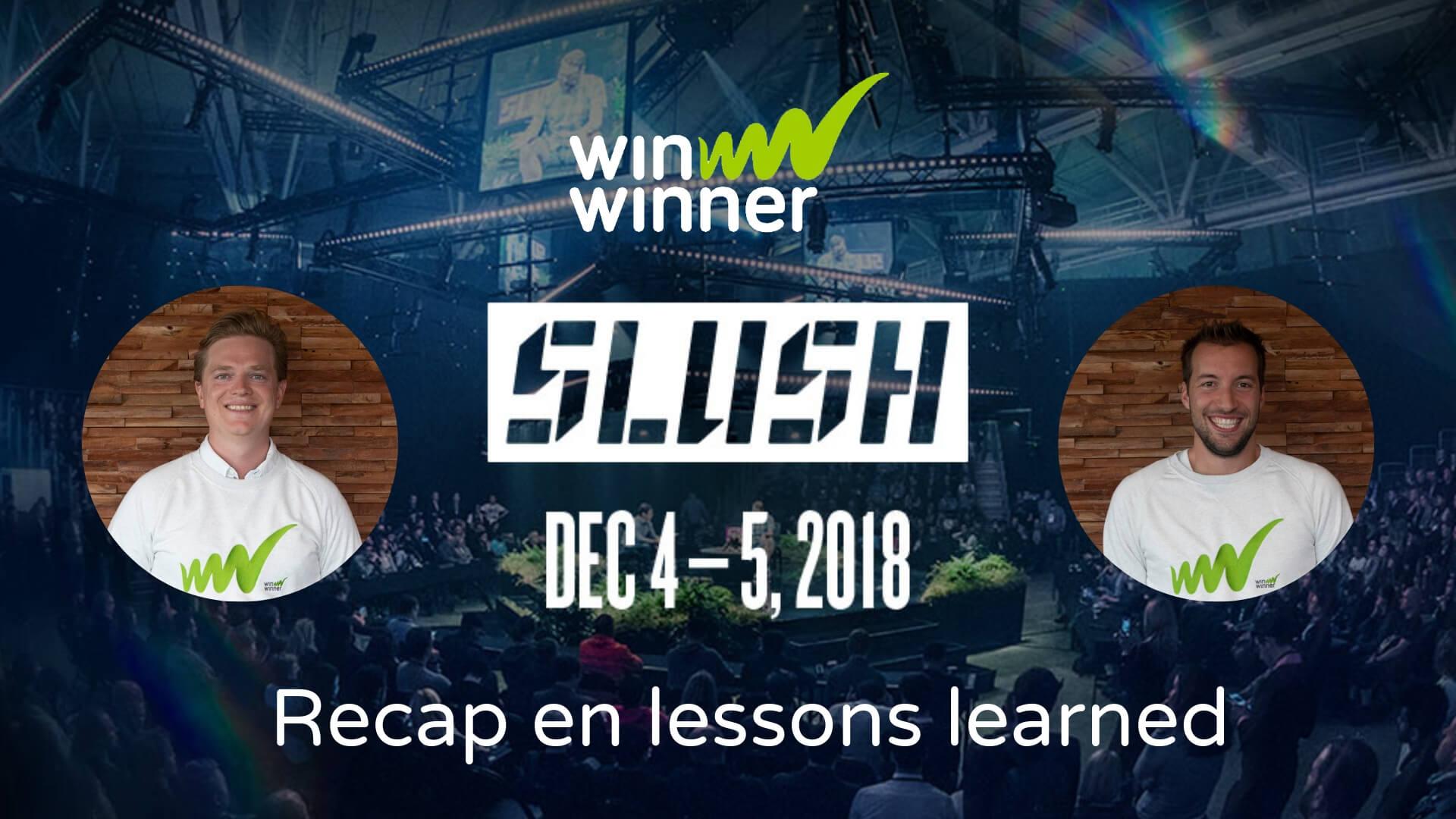 WinWinner @ Slush: Episode 4 - Recap en lessons learned