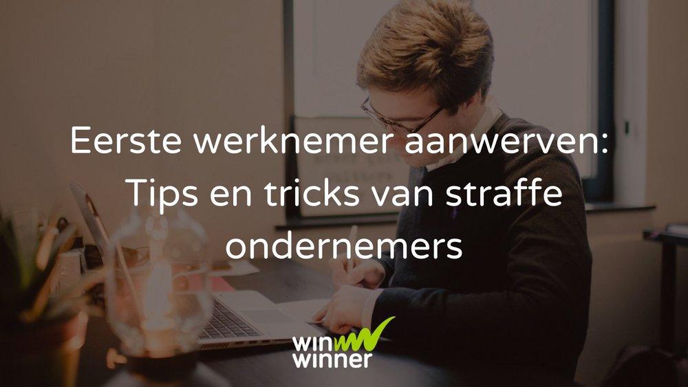 Eerste werknemer aanwerven: waardevolle tips van ondernemers