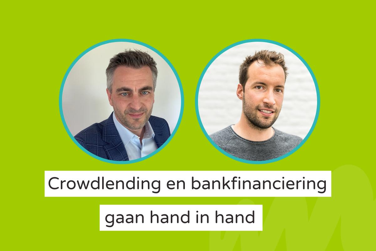 Crowdlending en bankfinanciering gaan hand in hand