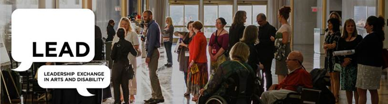 Image of people standing around in a lobby, talking to one another with the words Leadership Exchange in Arts and Disability in a thought bubble in the lower left corner of the image