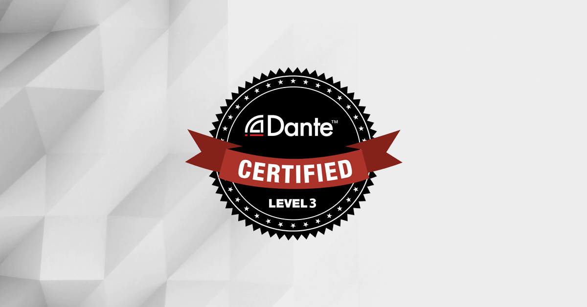 Dante Level 3 Training & Certification: Now Online