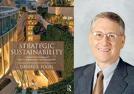 Dr. Daniel S. Fogel, Former Wake Forest University Graduate Programs Director, Publishes Book on Strategic Sustainability