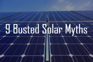 9 Busted Solar Myths You Need to Know
