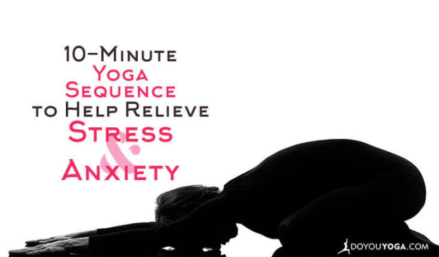 Woman practicing child's pose (balasana) to help relieve stress and anxiety