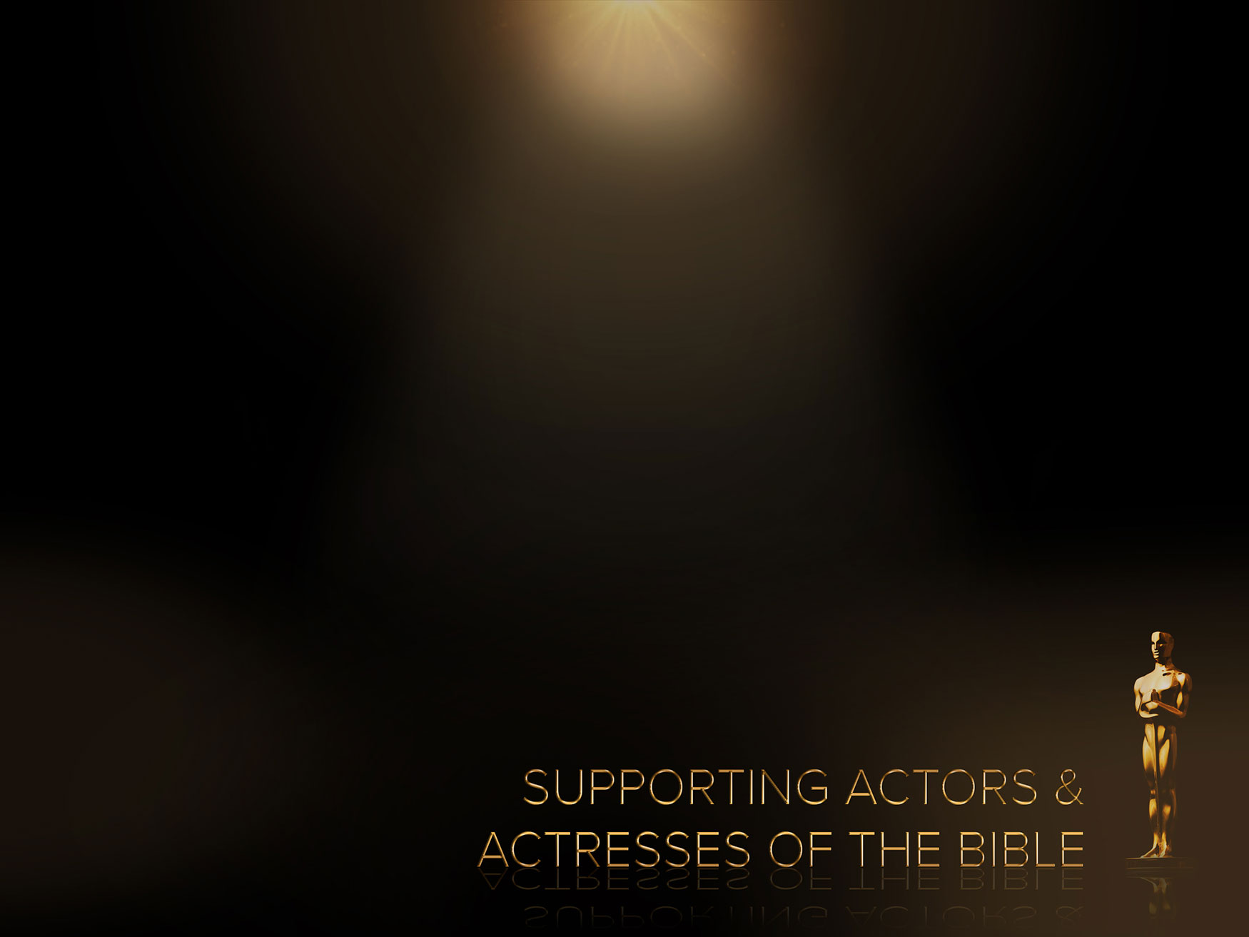 Supporting Actors and Actresses of the Bible Sermon Series Content Slide