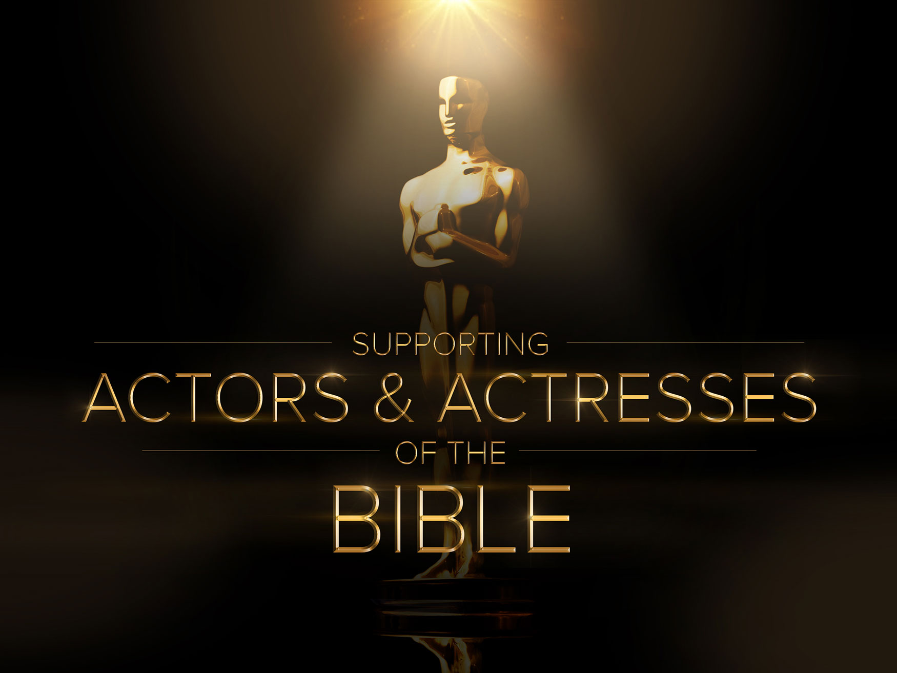 Supporting Actors and Actresses of the Bible Sermon Series Title Slide