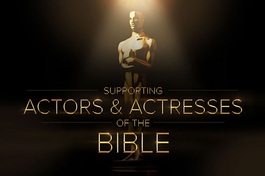 Supporting Actors of the Bible  Sermon Series