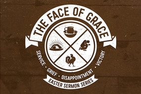 The Face of Grace Sermon Series
