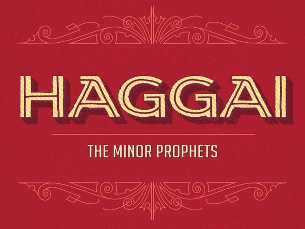The Minor Prophets Sermon Series Haggai Title Slide