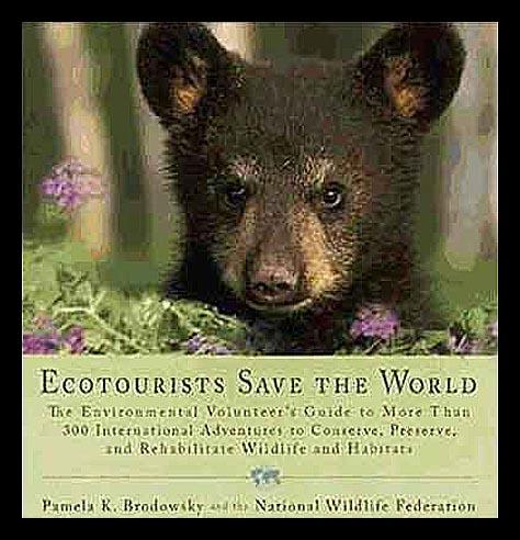 Ecotourists Save the World