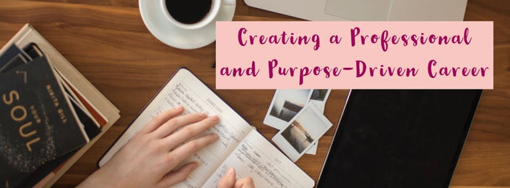 Creating a Professional and Purpose-Driven Career