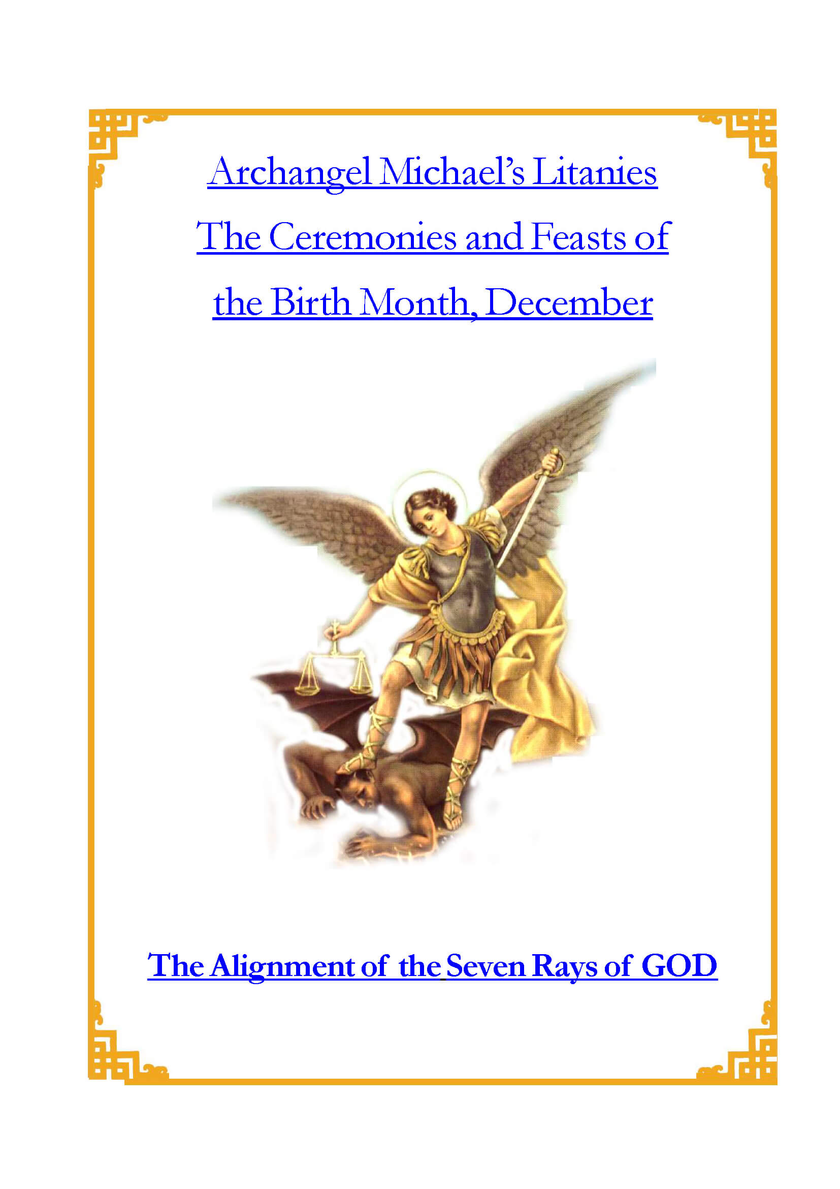 Archangel Michael's Litanies - The Ceremonies and Feast of the Birth Month, December - The Alignment of the Seven Rays of GOD