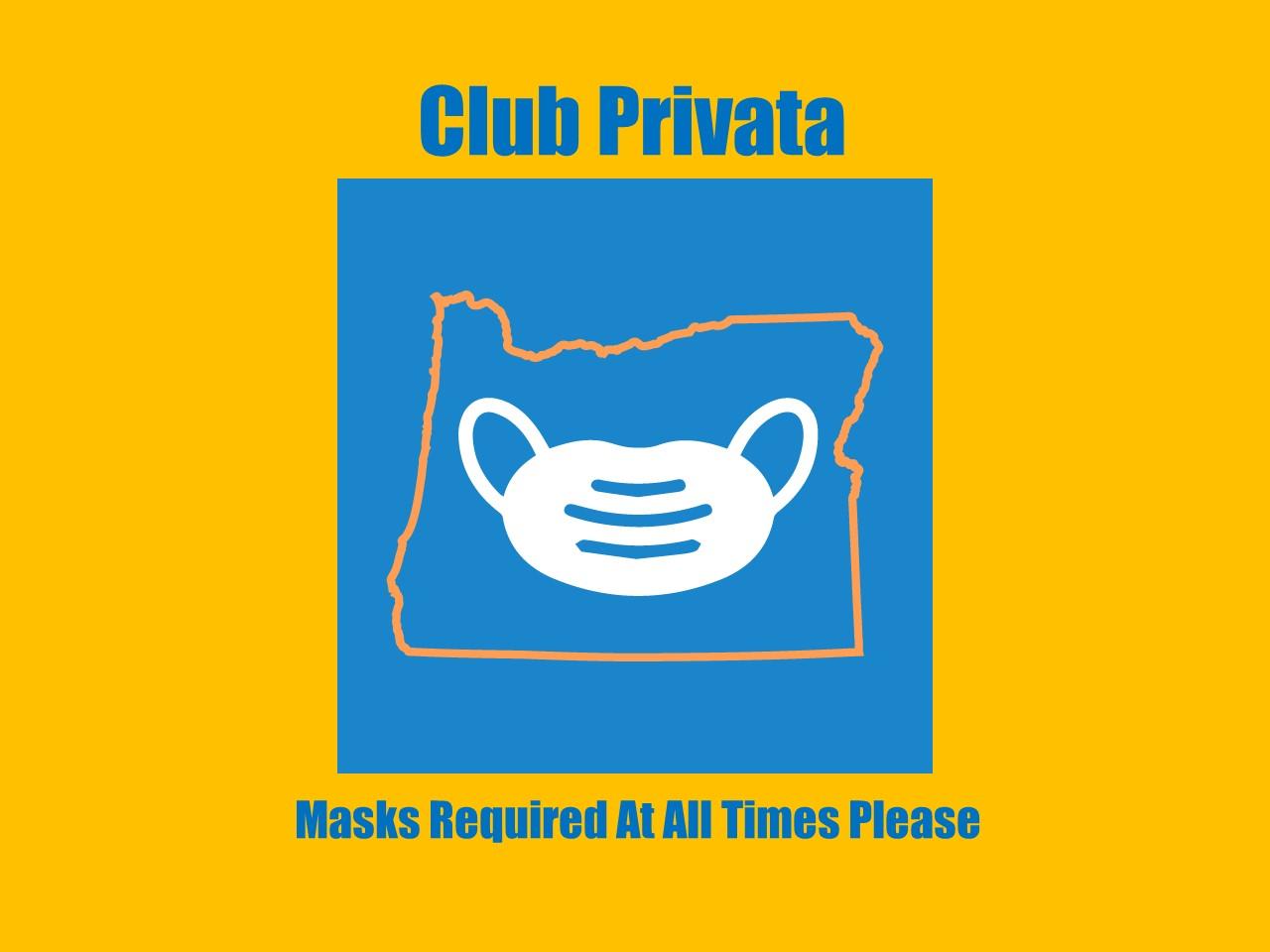 Masks are mandatory at Club Privata