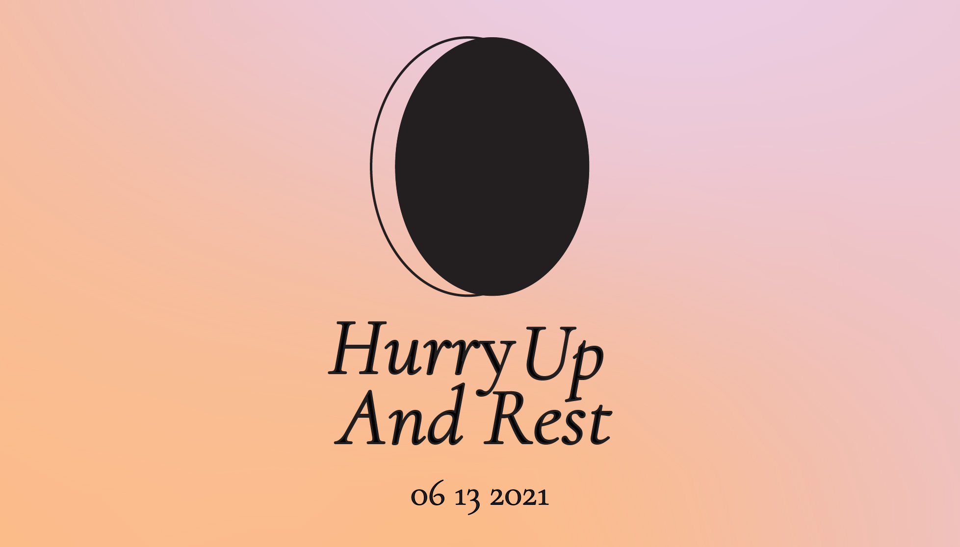 Hurry Up and Rest