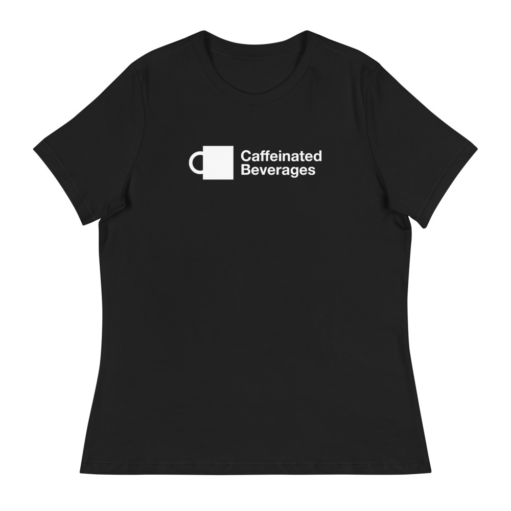 Caffeinated Beverages Women's T-shirt