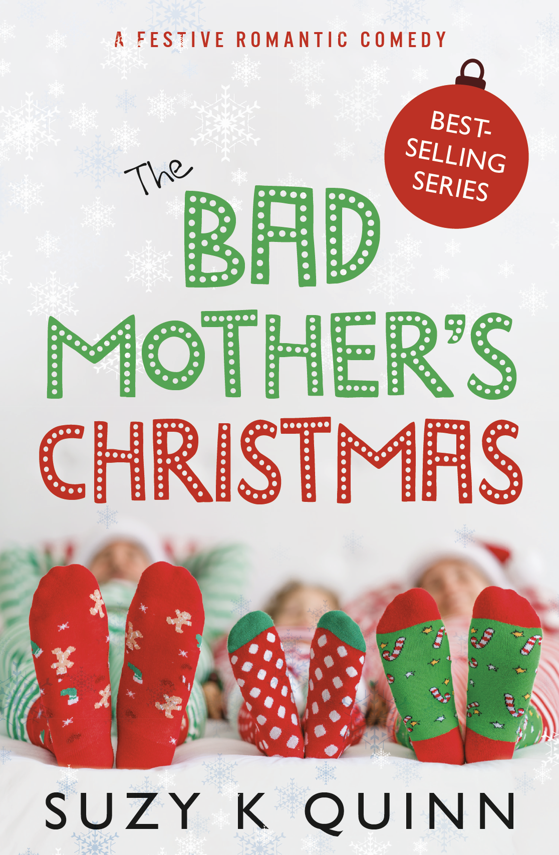 K On Christmas.The Bad Mother S Christmas By Suzy K Quinn Eye Books