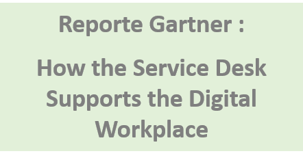 Gartner: How the Service Desk supports the DIgital Workplace