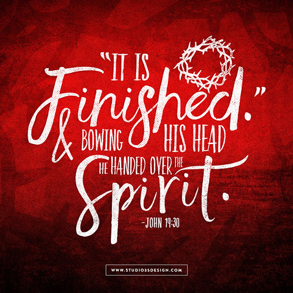 Passion It is finished John 19:30 Bible Verse Scripture
