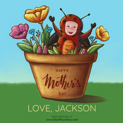"Personalized Mother's Day eCard, featuring a child named Jackson dressed as a yellow red ladybug with black spots and nestled with other flowers in a flower pot that reads ""Happy Mother's Day."" The card is illustrated except for Jackson's face which is a cropped photo of his face"