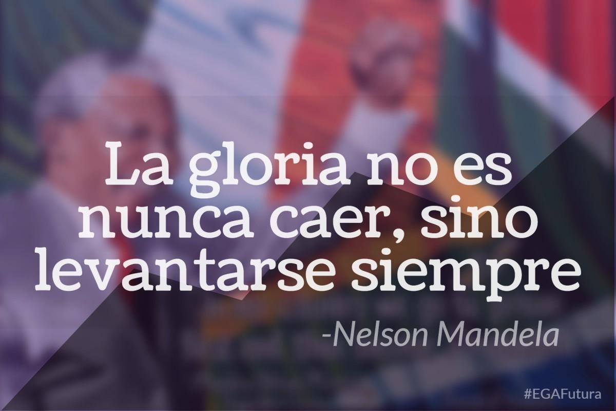 LA gloria no es nunca caer, sino levantarse siempre