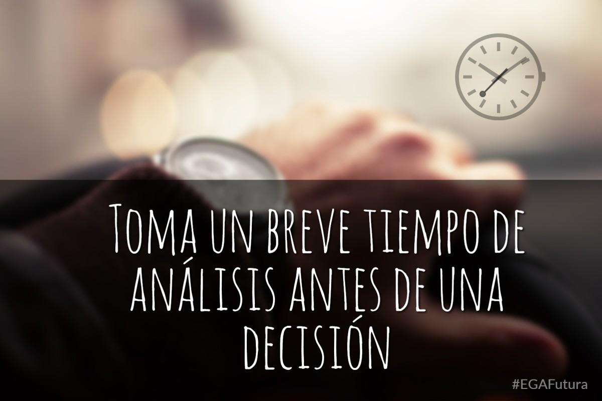 Toma un breve tiempo de análisis antes de tomar una decisión