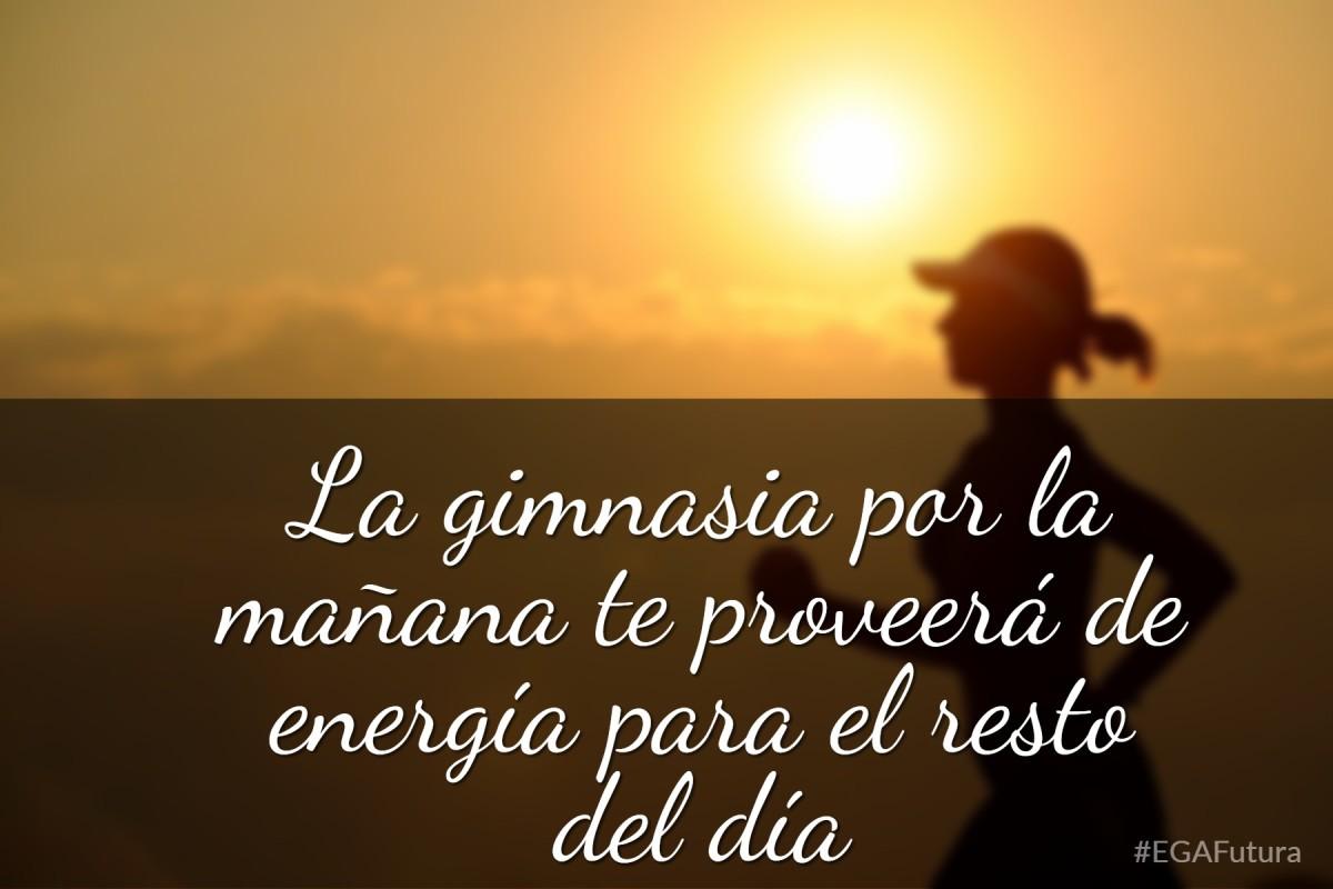 La gimnasia por la mañana te proveerá de energía para el resto del día
