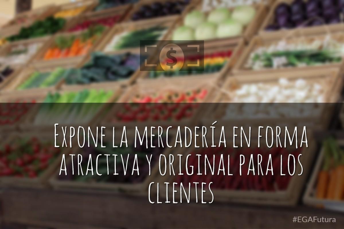 Expone la mercadería en forma atractiva y original para los clientes