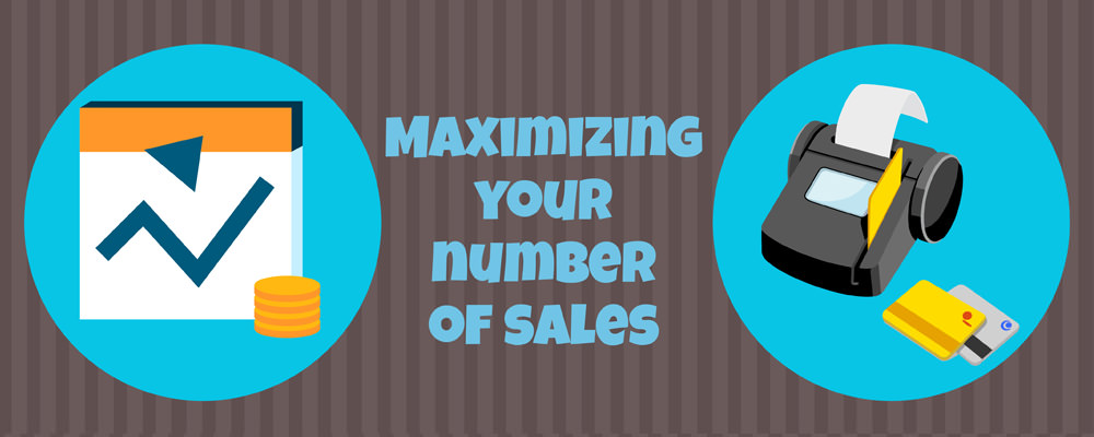 Maximizing your number of sales
