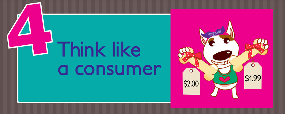 Think like a consumer