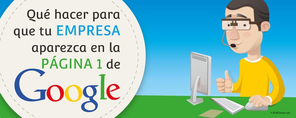 Qué hacer para que tu Empresa aparezca en la Página 1 de Google