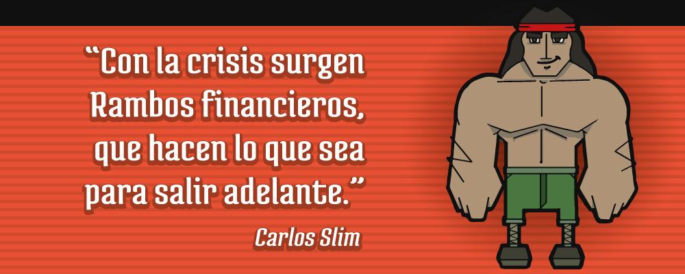 Con la crisis surgen Rambos financieros, que hacen lo que sea para salir adelante